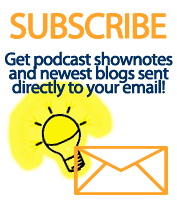 Get podcast shownotes and newest blogs sent directly to your email