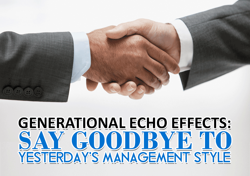 TLCL Podcasts - The Low Carb Leader | Generational Echo Effects; Say Goodbye to Yesterday's Management Style